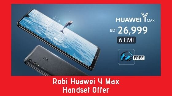 Robi Huawei Y Max Handset Offer