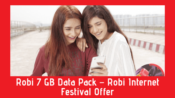 Robi 7 GB Data Pack – Robi Internet Festival Offer