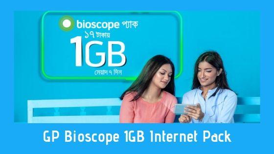 GP Bioscope 1GB Internet Pack Only 17 Tk