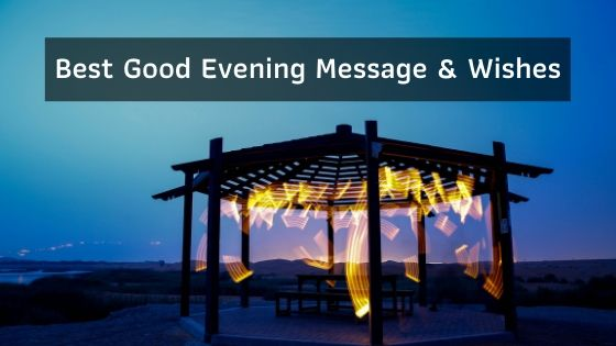Best Good Evening Message & Wishes