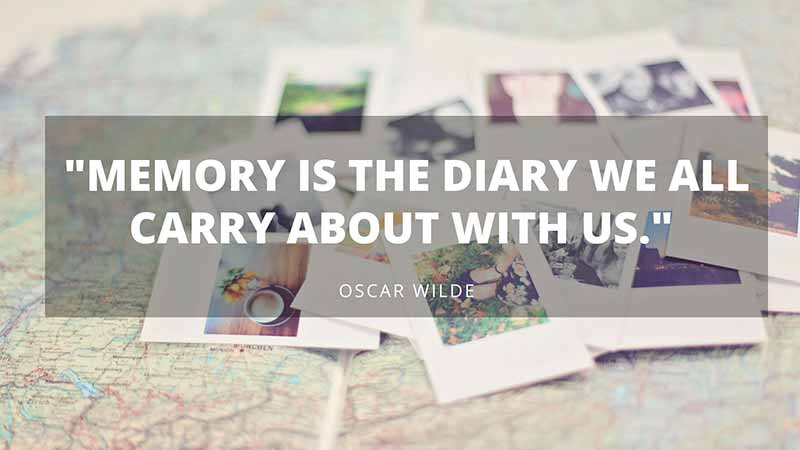 "Memory is the diary we all carry about with us."" ― Oscar Wilde Quote"