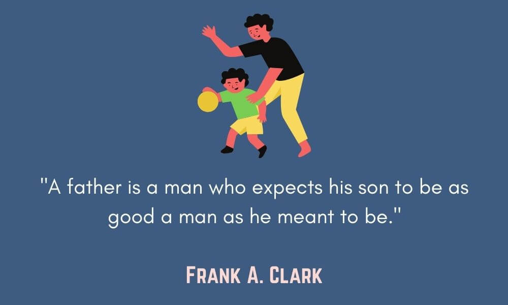 Frank A. Clark Father Quote