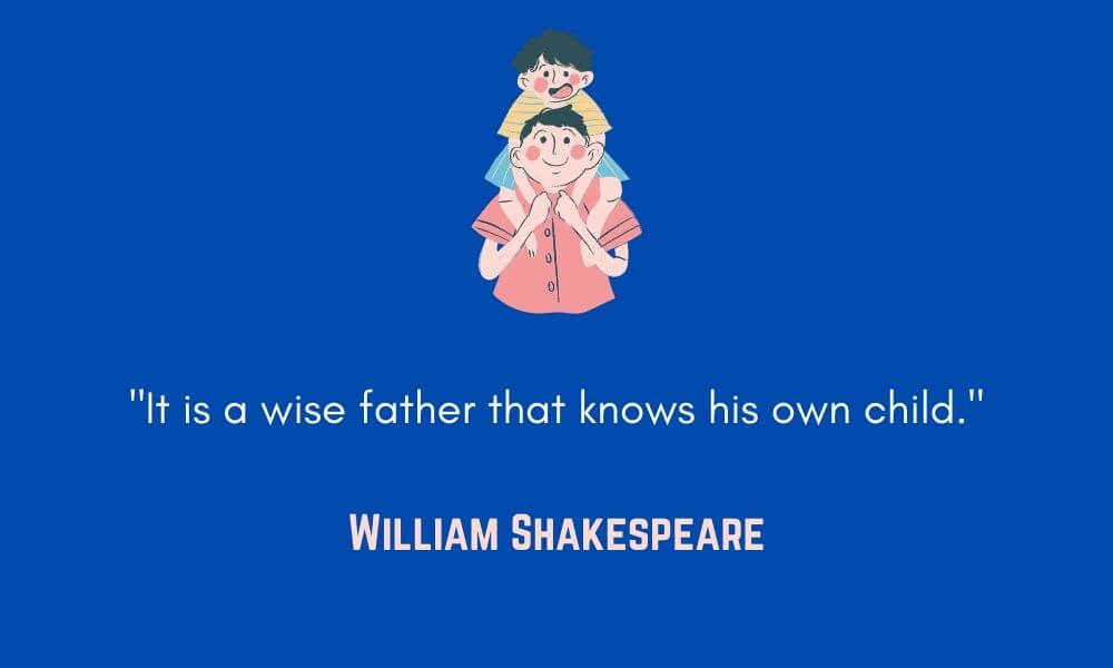 William Shakespeare Father's Day Quote